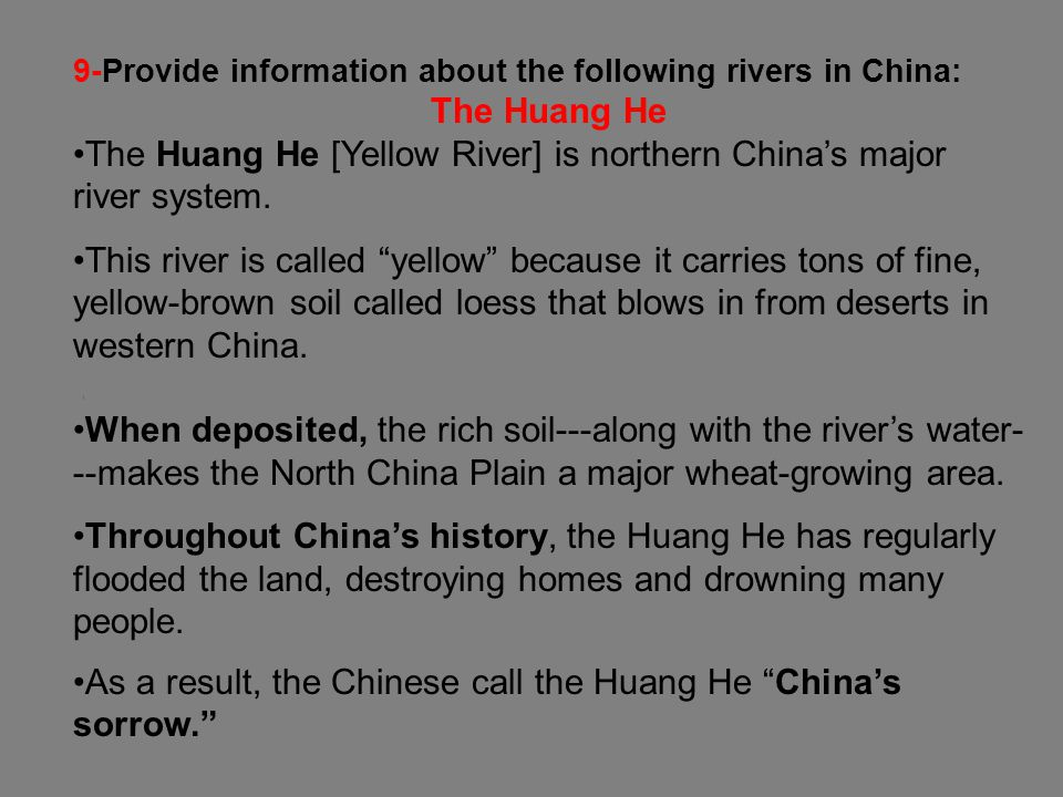 The Huang He [Yellow River] is northern China's major river system.